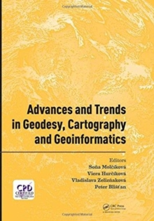 Advances and Trends in Geodesy, Cartography and Geoinformatics : Proceedings of the 10th International Scientific and Professional Conference on Geodesy, Cartography and Geoinformatics (GCG 2017), Oct, Hardback Book