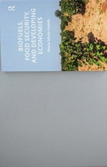 Biofuels, Food Security, and Developing Economies, Paperback / softback Book