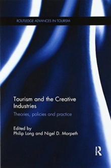 Tourism and the Creative Industries : Theories, policies and practice, Paperback / softback Book