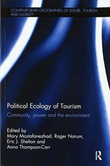 Political Ecology of Tourism : Community, power and the environment, Paperback Book