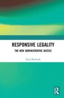 Responsive Legality : The New Administrative Justice, Hardback Book