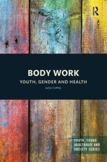 Body Work : Youth, Gender and Health, Paperback / softback Book