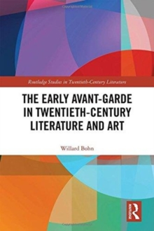 The Early Avant-Garde in Twentieth-Century Literature and Art, Hardback Book