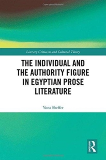 The Individual and the Authority Figure in Egyptian Prose Literature, Hardback Book