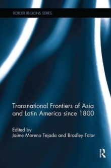 Transnational Frontiers of Asia and Latin America since 1800, Paperback / softback Book