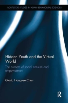 Hidden Youth and the Virtual World : The process of social censure and empowerment, Paperback / softback Book