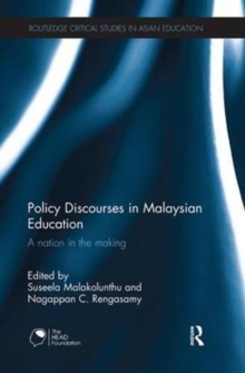 Policy Discourses in Malaysian Education : A nation in the making, Paperback / softback Book