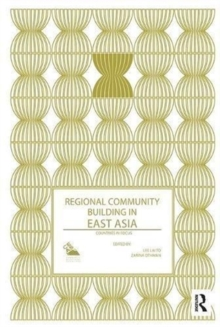Regional Community Building in East Asia : Countries in Focus, Paperback / softback Book