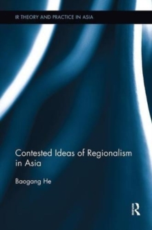 Contested Ideas of Regionalism in Asia, Paperback / softback Book