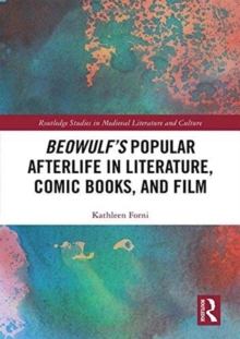 Beowulf's Popular Afterlife in Literature, Comic Books, and Film, Hardback Book