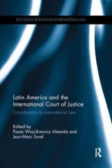 Latin America and the International Court of Justice : Contributions to International Law, Paperback / softback Book