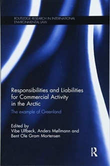 Responsibilities and Liabilities for Commercial Activity in the Arctic : The Example of Greenland, Paperback / softback Book
