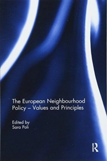 The European Neighbourhood Policy - Values and Principles, Paperback / softback Book