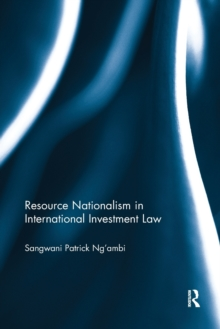 Resource Nationalism in International Investment Law, Paperback / softback Book