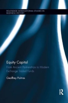 Equity Capital : From Ancient Partnerships to Modern Exchange Traded Funds, Paperback / softback Book
