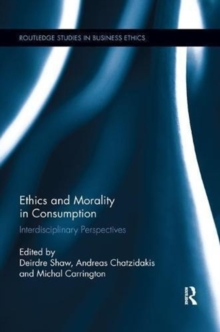 Ethics and Morality in Consumption : Interdisciplinary Perspectives, Paperback / softback Book