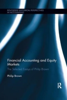 Financial Accounting and Equity Markets : Selected Essays of Philip Brown, Paperback / softback Book