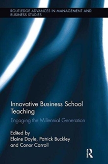 Innovative Business School Teaching : Engaging the Millennial Generation, Paperback / softback Book