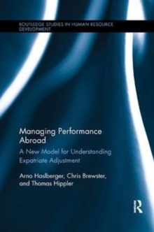 Managing Performance Abroad : A New Model for Understanding Expatriate Adjustment, Paperback / softback Book