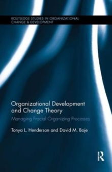 Organizational Development and Change Theory : Managing Fractal Organizing Processes, Paperback / softback Book