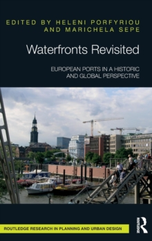 Waterfronts Revisited : European ports in a historic and global perspective, Hardback Book