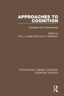 Approaches to Cognition : Contrasts and Controversies, Paperback / softback Book
