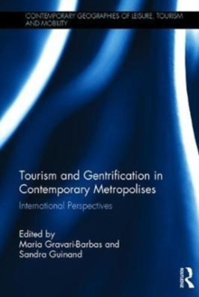 Tourism and Gentrification in Contemporary Metropolises : International Perspectives, Hardback Book