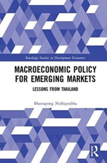 Macroeconomic Policy for Emerging Markets : Lessons from Thailand, Hardback Book