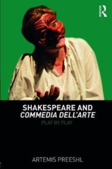 Shakespeare and Commedia dell'Arte : Play by Play, Paperback / softback Book