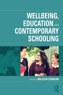 Wellbeing, Education and Contemporary Schooling, Paperback / softback Book