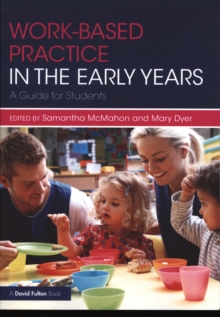 Work-based Practice in the Early Years : A Guide for Students, Paperback / softback Book