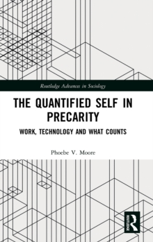 The Quantified Self in Precarity : Work, Technology and What Counts, Hardback Book