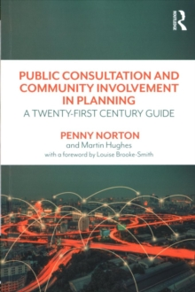 Public Consultation and Community Involvement in Planning : A twenty-first century guide, Paperback / softback Book