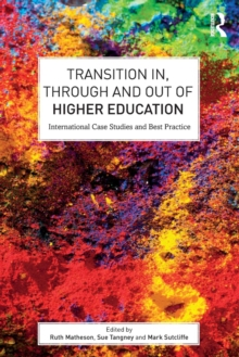 Transition In, Through and Out of Higher Education : International Case Studies and Best Practice, Paperback Book