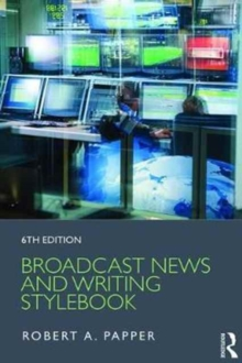 Broadcast News and Writing Stylebook, Paperback / softback Book