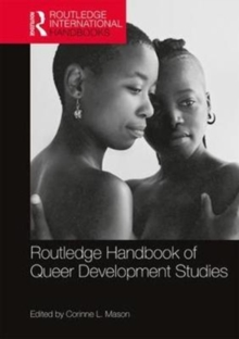 Routledge Handbook of Queer Development Studies, Hardback Book