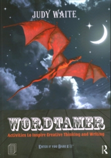 Wordtamer : Activities to Inspire Creative Thinking and Writing, Paperback / softback Book