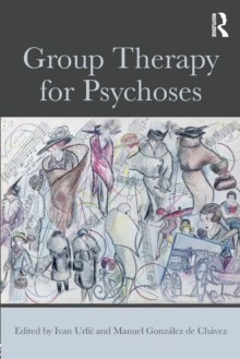 Group Therapy for Psychoses, Paperback / softback Book