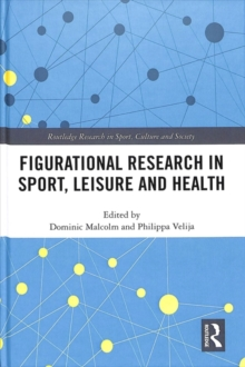 Figurational Research in Sport, Leisure and Health, Hardback Book