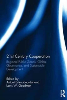 21st Century Cooperation : Regional Public Goods, Global Governance, and Sustainable Development, Hardback Book