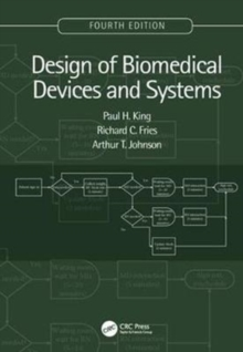 Design of Biomedical Devices and Systems, 4th edition, Hardback Book