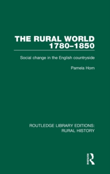 The Rural World 1780-1850 : Social Change in the English Countryside