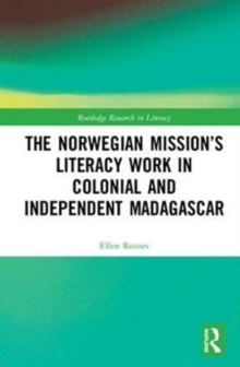The Norwegian Mission's Literacy Work in Colonial and Independent Madagascar, Hardback Book