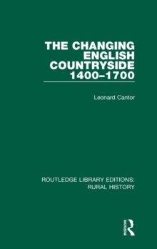 The Changing English Countryside, 1400-1700, Hardback Book