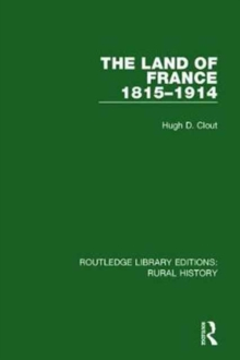 The Land of France 1815-1914, Hardback Book