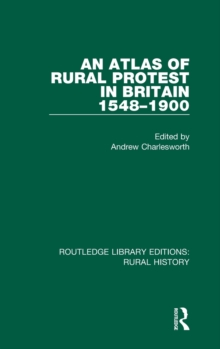 An Atlas of Rural Protest in Britain 1548-1900, Hardback Book