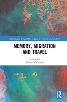 Memory, Migration and Travel, Hardback Book