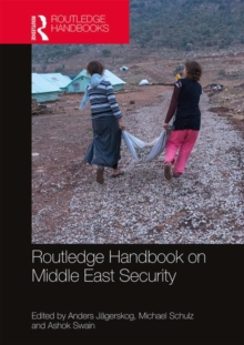 Routledge Handbook on Middle East Security, Hardback Book