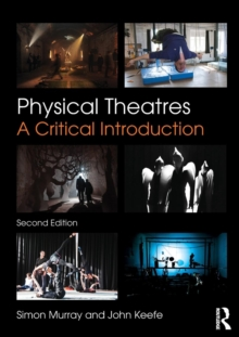 Physical Theatres : A Critical Introduction, Paperback / softback Book