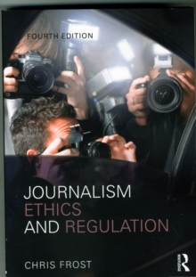 Journalism Ethics and Regulation, Paperback / softback Book